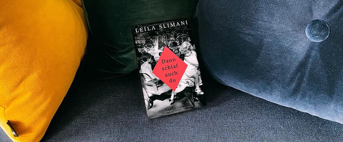 Rezension des Buches Dann schlaf auch du von Slimani