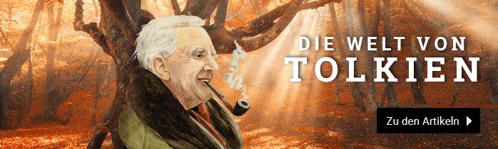Die Welt von Tolkien - Jetzt entdecken